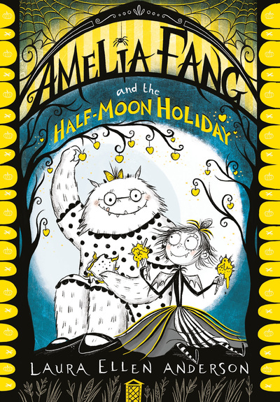 Amelia Fang and the Half-Moon Holiday by Laura Ellen Anderson