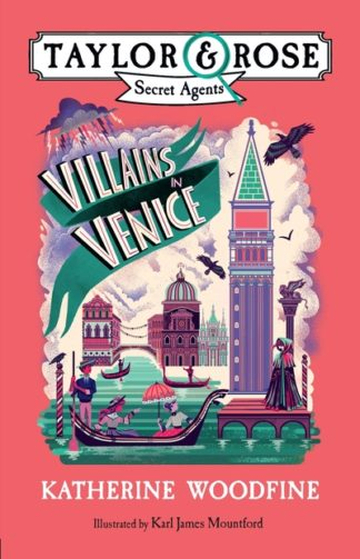 Villains in Venice (Taylor and Rose Secret Agents 3) by Katherine Woodfine