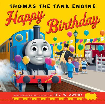 Happy Birthday, Thomas! by Rev. W. Awdry