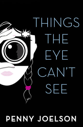 Things the Eye Can't See by Penny Joelson