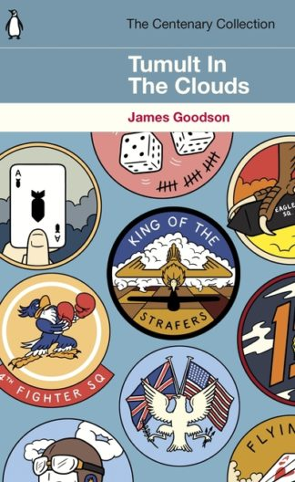 Tumult in the Clouds: The Centenary Collection by James Goodson
