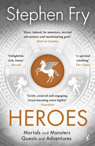 Heroes: Mortals and Monsters, Quests and Adventures by Stephen Fry