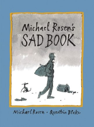 Michael Rosen's Sad Book by Michael Rosen