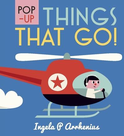 Pop-up Things That Go by Ingela P Arrhenius
