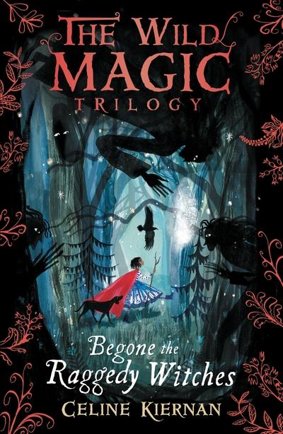 Begone The Raggedy Witches by Celine Kiernan