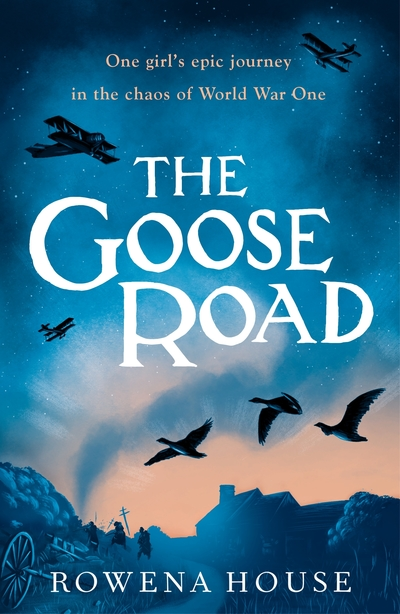 The Goose Road (CSR18) by Rowena House
