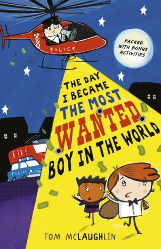 Day I Became Most Wanted Boy In World by Tom McLaughlin
