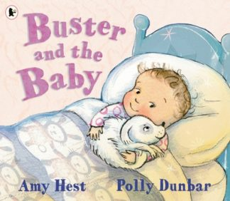 Buster & The Baby by Amy Hest