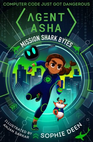 Agent Asha: Mission Shark Bytes by Sophie Deen