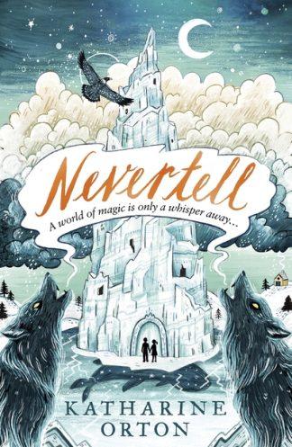 Nevertell by Katharine Orton