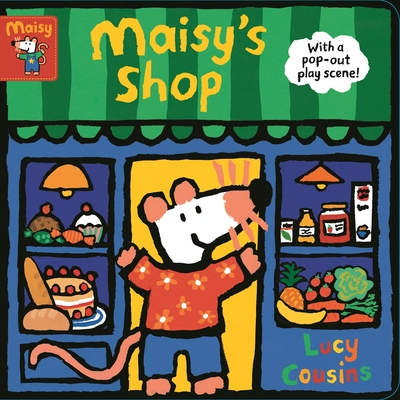 Maisy's Shop: With a pop-out play scene! by Lucy Cousins