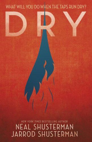 Dry by Neal Shusterman