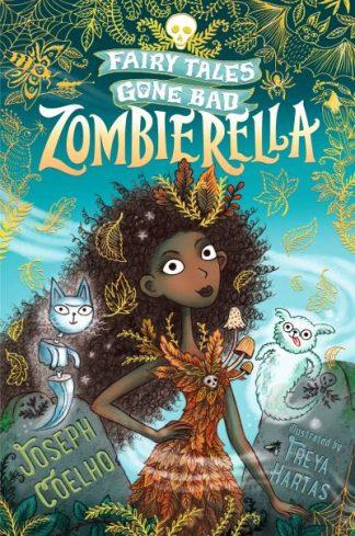 Zombierella: Fairy Tales Gone Bad by Joseph Coelho