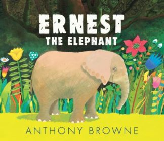 Ernest the Elephant by Anthony Browne