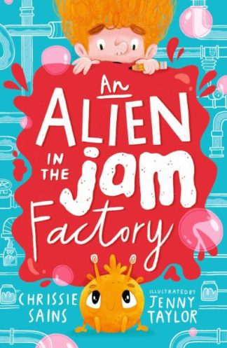 An Alien in the Jam Factory by Chrissie Sains