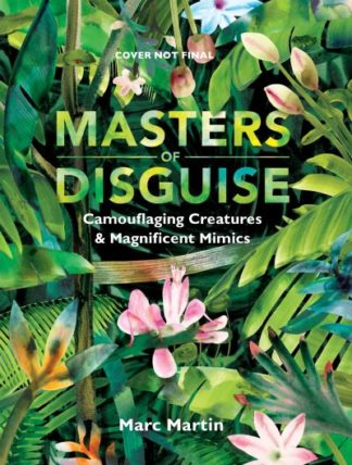Masters of Disguise: Can You Spot the Camouflaged Creatures? by Marc Martin