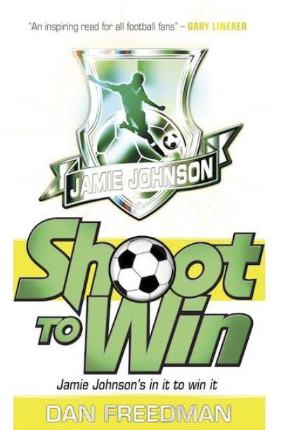 Shoot to Win by Dan Freedman