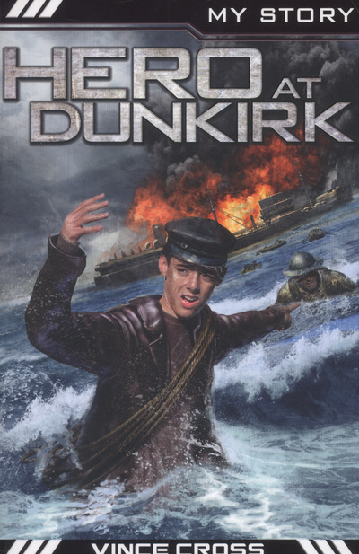 My Story Hero At Dunkirk by Vince Cross