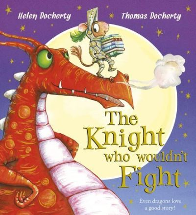 Knight Who Wouldnt Fight by Helen Docherty