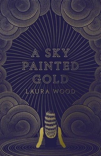 A Sky Painted Gold by Laura Wood