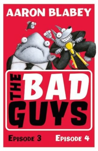 The Bad Guys: Episode 3&4 by Aaron Blabey