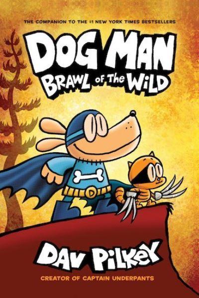 Dog Man 6: Brawl of the Wild PB by Dav Pilkey
