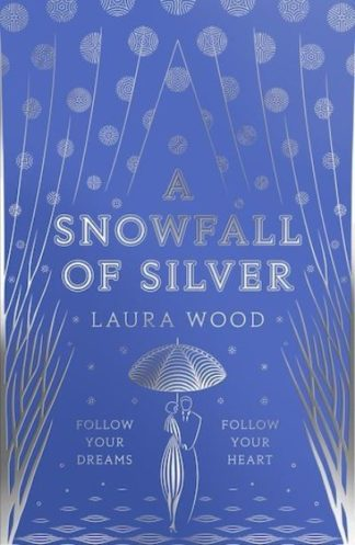 A Snowfall of Silver by Laura Wood