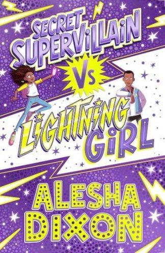 Lightning Girl 3: Secret Supervillain by Alesha Dixon