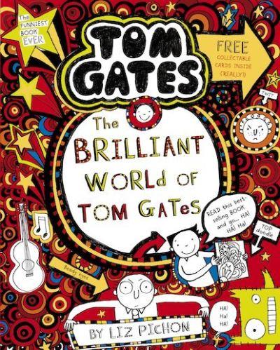 The Brilliant World of Tom Gates (1) by Liz Pichon