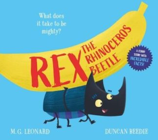 Rex the Rhinoceros Beetle by M.G. Leonard