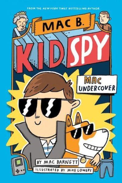 Mac Undercover (Mac B, Kid Spy #1) by Mac Barnett