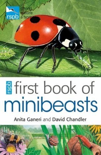 RSPB First Book Of Minibeasts by Anita Ganeri