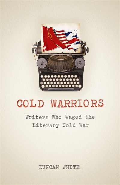 Cold Warriors by Duncan White