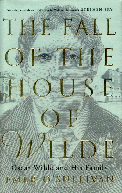 Fall Of The House Of Wilde by Emer O'Sullivan