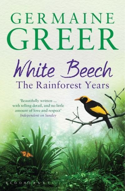 White Beech: The Rainforest Years by Dr. Germaine Greer