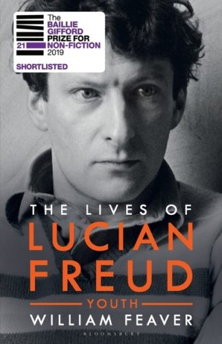 The Lives of Lucian Freud: Youth 1922-1968 by William Feaver