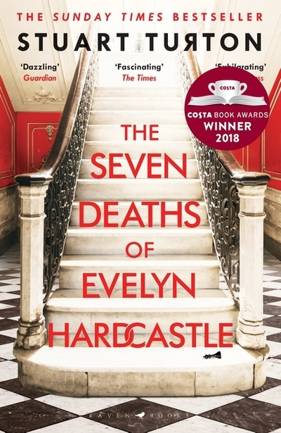 Seven Deaths Of Evelyn Hardcastle by Stuart Turton