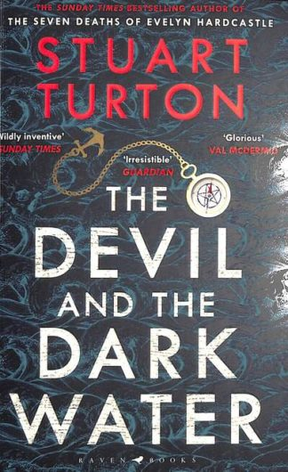 The Devil and the Dark Water: The mind-blowing new murder mystery from the Sunda by Stuart Turton