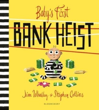Baby's First Bank Heist by  Whalley & Collins