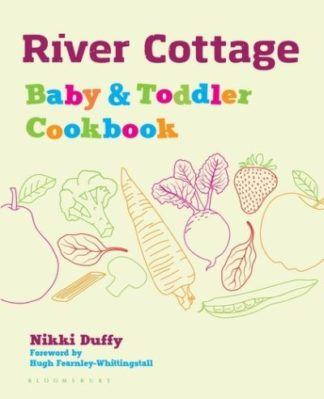 River Cottage Baby & Toddler Cookbook by Nikki Duffy