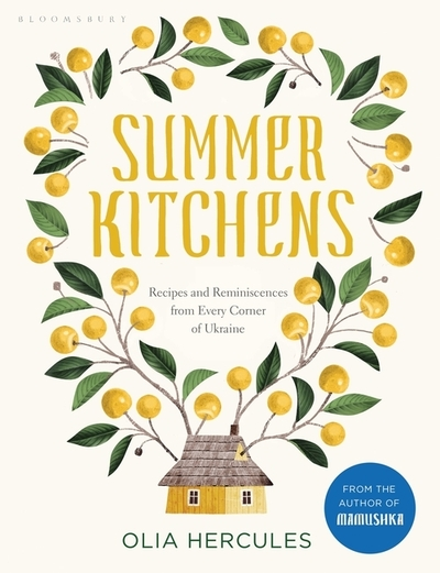 Summer Kitchens: The perfect summer cookbook by Olia Hercules