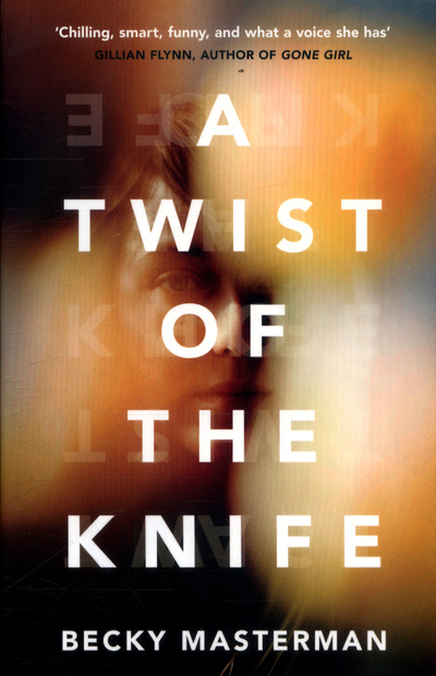 Twist Of The Knife by Becky Masterman