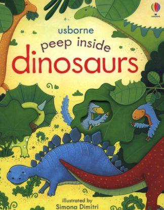 Peep Inside Dinosaurs by Anna Milbourne