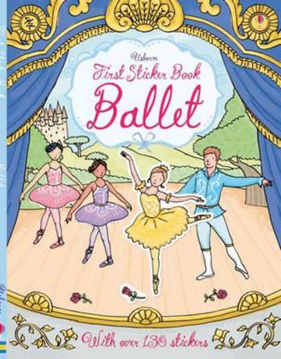 First Sticker Book Ballet by Caroline Young