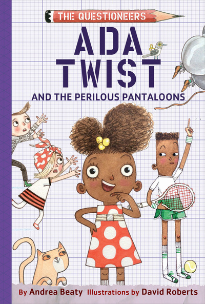 Ada Twist & The Perilous Pantaloons by Andrea Beaty