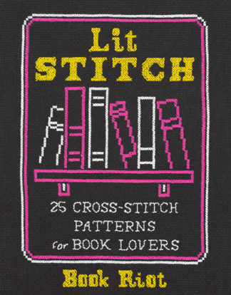 Lit Stitch: 25 Cross-Stitch Patterns for Book Lovers by Riot Book