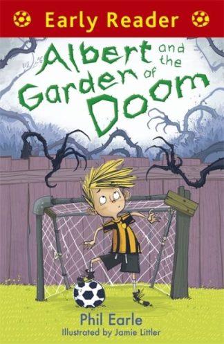 Early Reader Albert & Garden Of Doom by Phil Earle