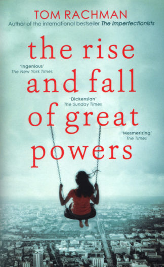 Rise & Fall Of Great Powers by Tom Rachman
