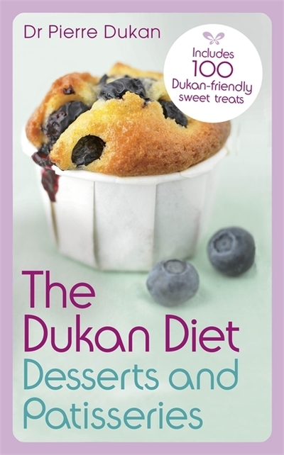 Dukan Diet Desserts & Patisseries by Pierre Dukan