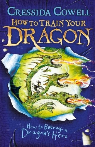 How To Betray A Dragon's Hero (11) by Cressida Cowell